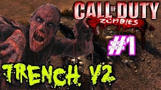 Call of Duty Custom Zombies: ZOMBIE TRENCH V2▐ The Return of the EPIC Zombie Team! (Part 1)