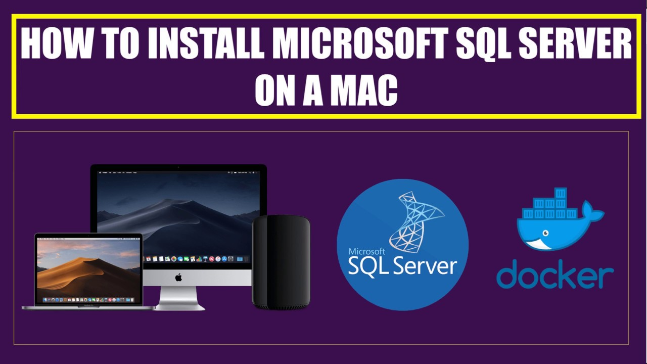 Step By Step Guide To Install MSSQL Server On Mac Using Docker