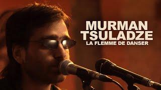 "Murman Tsuladze - La flemme de danser ""Modi Tsavitekvot"" | LES CAPSULES live"