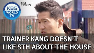 Trainer Kang doesn't like something about the house [Dogs are incredible/ENG/2020.03.24]