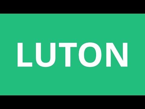How To Pronounce Luton - Pronunciation Academy