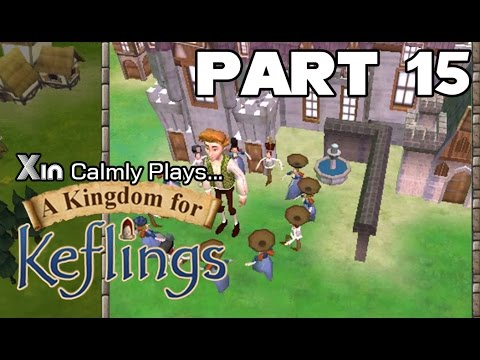 Xin Calmly Plays A Kingdom For Keflings PC Part 15 Complete The Castle