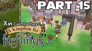 Xin Calmly Plays: A Kingdom For Keflings (PC): Part 15: Complete The Castle