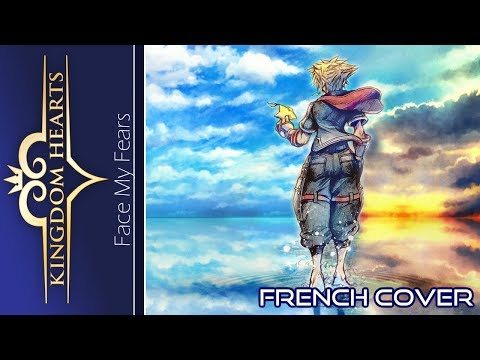 Kingdom Hearts 3 - Face My Fears (French cover)