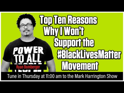 Top Ten Reasons to Not Support the #BlackLivesMatter Movement | The Mark Harrington Show | 6-11-20