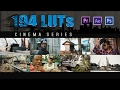 194 LUTs (Cinema Series)