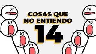 COSAS QUE NO ENTIENDO 14