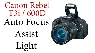 Canon T3i / 600D: Auto Focus Assist Light