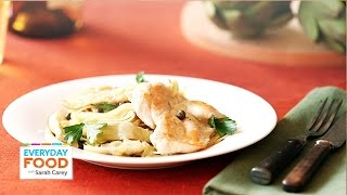 Chicken With Artichokes And Angel Hair Pasta - Everyday Food With Sarah Carey