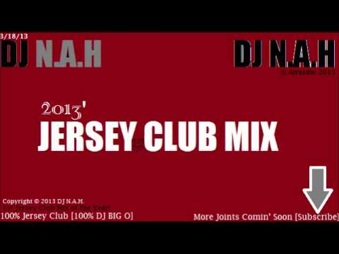 Jersey Club Mix - DJ N.A.H (DJ Big O Joints)