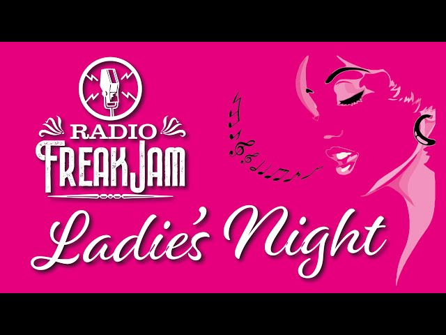 Radio FreakJam Ladies Night!