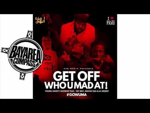 YSD ft. Mistah F.A.B x Tay Way x Lil Greedy - Get Off Who U Mad At [BayAreaCompass]