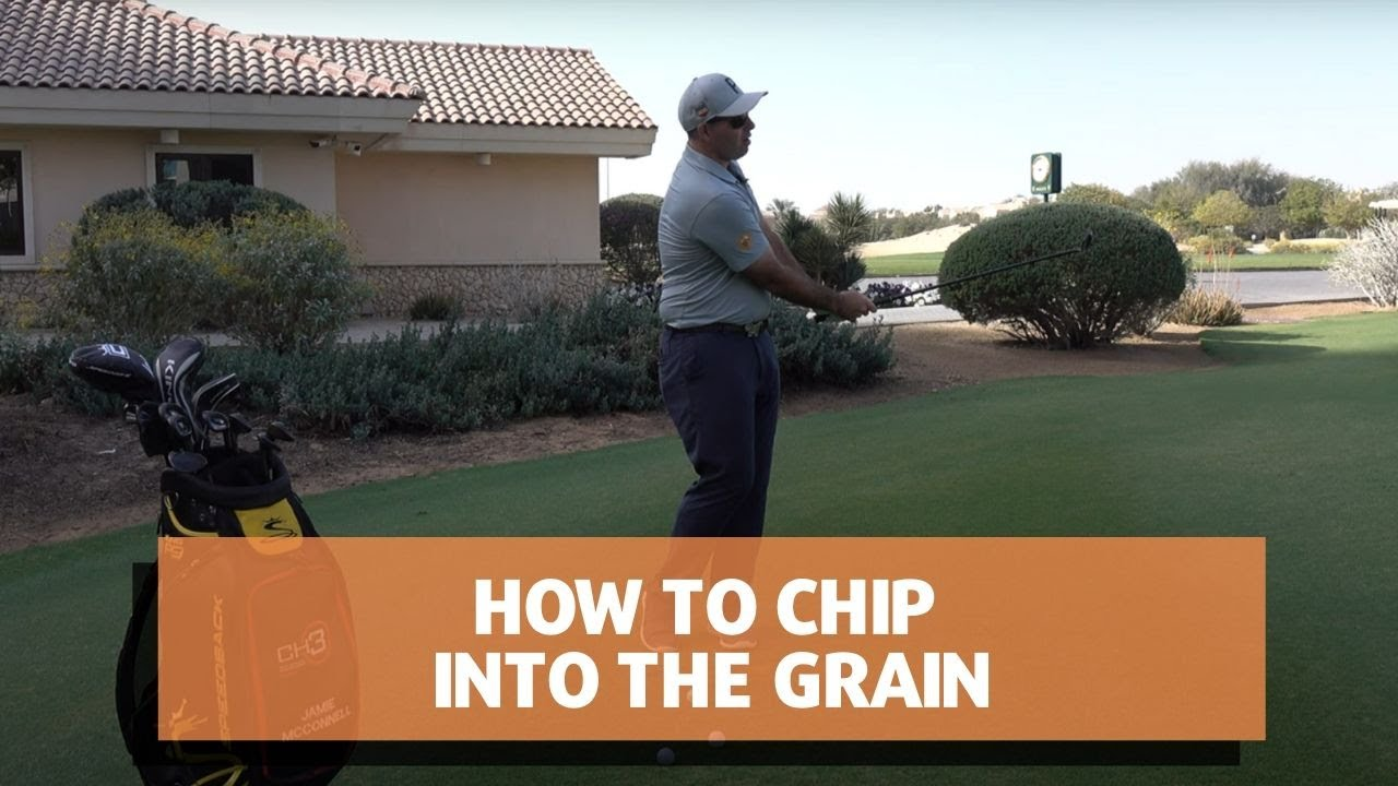 How to Chip into the Grain