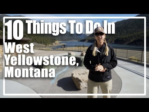 10 Things to do in West Yellowstone Montana