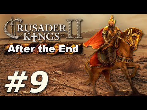 Crusader Kings II: After the End - The Rust Empire (Part 9)