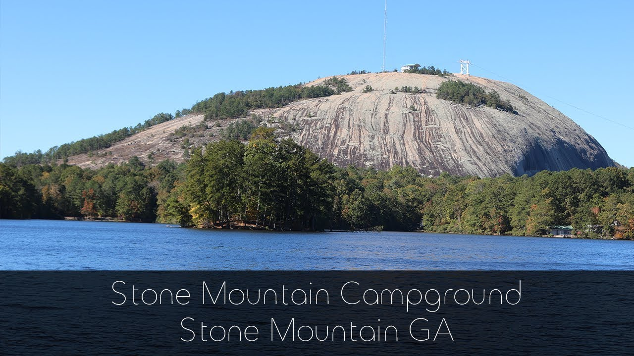 Stone Mountain Campground Stone Mountain Ga Youtube