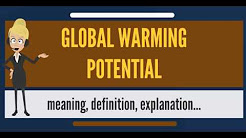 What is GLOBAL WARMING POTENTIAL? What does GLOBAL WARMING POTENTIAL mean?
