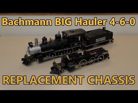 Replacing a Bachmann BIG Hauler 4-6-0 Chassis