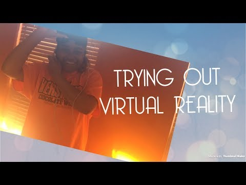 TRYING OUT VIRTUAL REALITY || DESINICOLE