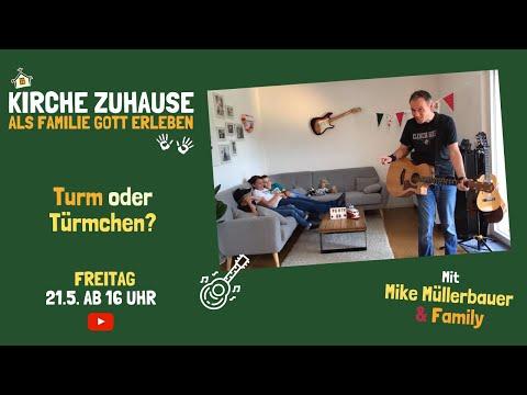 "Turm oder Türmchen? 21.5.2021 ""Kirche Zuhause - Als Familie Gott erleben"""