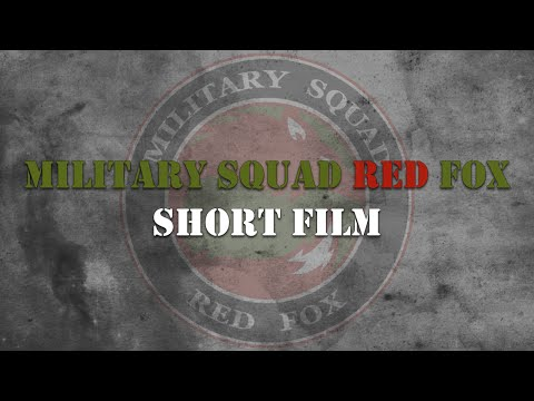 Military Squad Red Fox │ Short Film