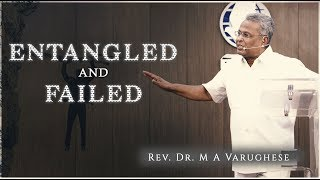 Entangled and Failed - Rev. Dr. M A Varughese