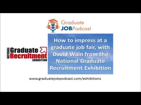 How to impress at a graduate job fair, with David Wain from the Nat' Graduate Recruitment Exhibition