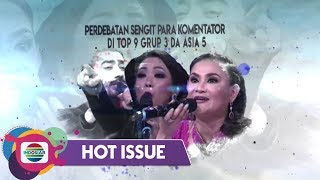 Hot Issue Pagi - Panas!! Perdebatan Sengit Para Komentator DA Asia 5 Top 9 Group 3