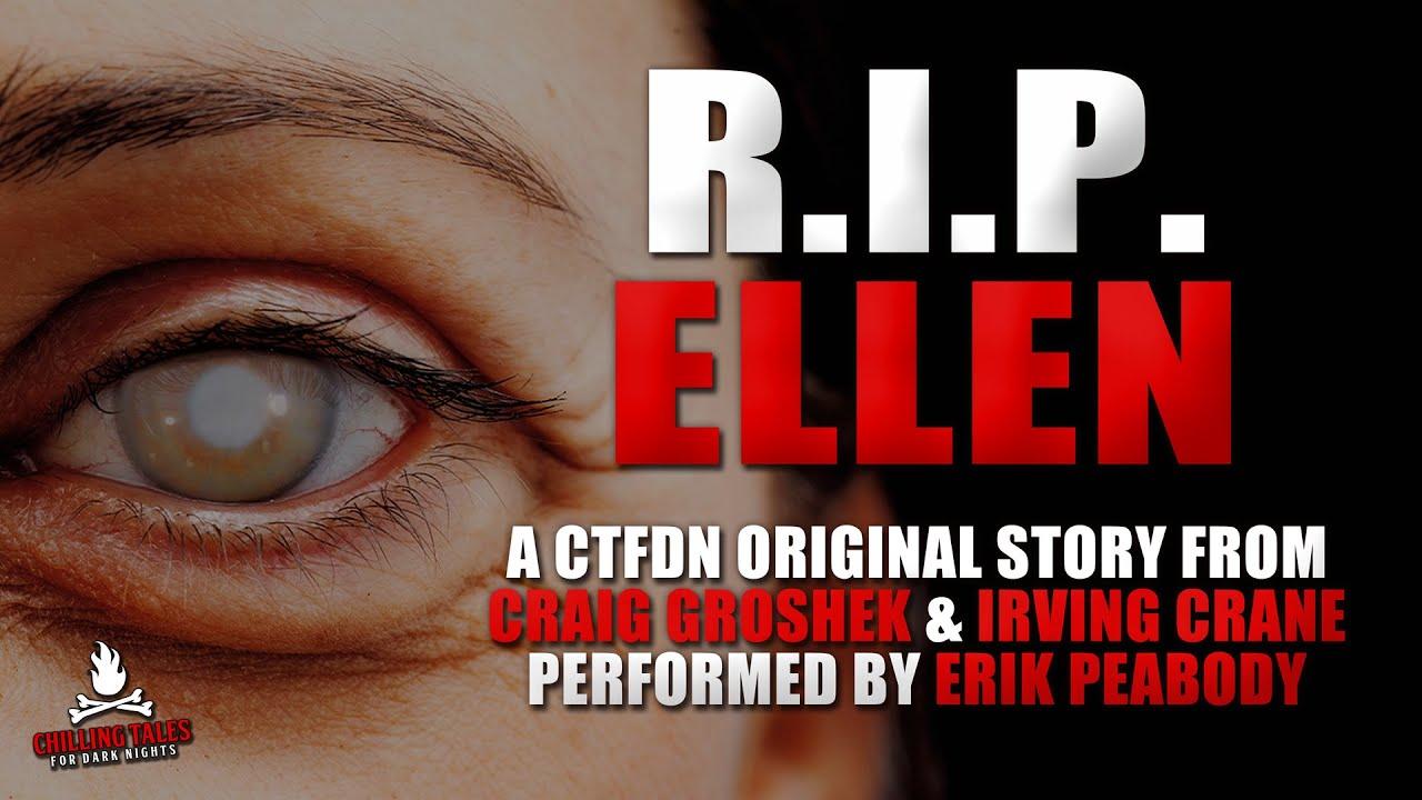 """R.I.P. Ellen"" CTFDN Original Creepypasta feat. Erik Peabody 💀 Scary Campfire Stories #RipEllen"