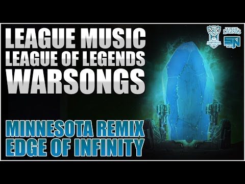 League Music | League of Legends Warsongs - Edge of Infinity (Minnesota Remix)