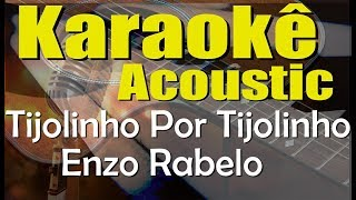 Enzo Rabelo - Tijolinho Por Tijolinho (Karaokê Acústico) playback