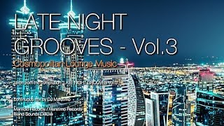 dj-maretimo---late-night-grooves-vol-3-full-album-2-hours-continuous-mix-lounge-music