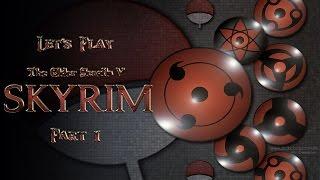 Let's Play Skyrim: Uchiha Playthrough Part 1: Birth of Hitomi Uchiha - Awaken the Sharingan!