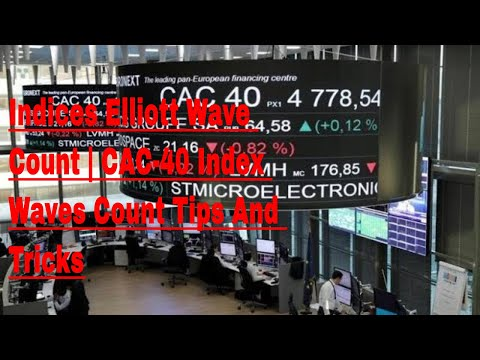 Indices Elliott Wave Count | CAC-40 Index Waves Count Tips And Tricks