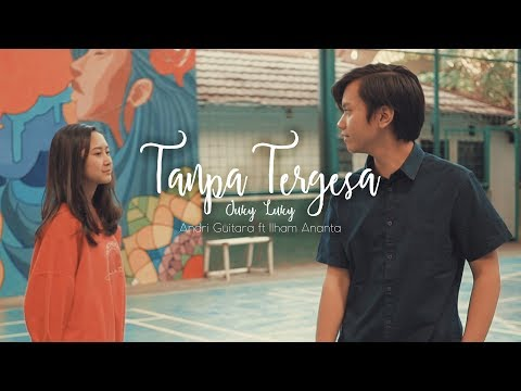 Tanpa Tergesa - Juicy Luicy (Andri Guitara Ft Ilham Ananta) Cover