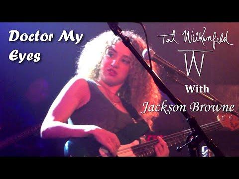"""Tal Wilkenfeld with Jackson Browne """"Doctor My Eyes"""""""