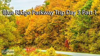 Blue Ridge Parkway Motorcycle Trip Day 3 Part 1 of 3