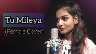 Tu Mileya (Female Cover) by Kajal Sharma   Darshan Raval