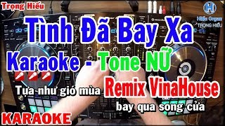 Karaoke Tình Đã Bay Xa Remix | Tone Nữ | Nhạc Sóng | tình đã bay xa remix karaoke beat nữ