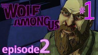 Interrogation Tactics - The Wolf Among Us Episode 2 Part 1