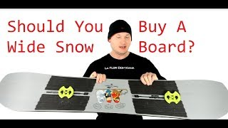 Wide Snowboard Should You Buy One