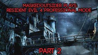 MaskedOutsider Plays Resident Evil 4: Professional Mode Part 2 [PC]