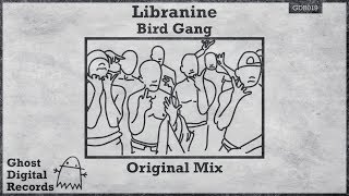 Liranine - Bird Gang [Ghost Digital Records]