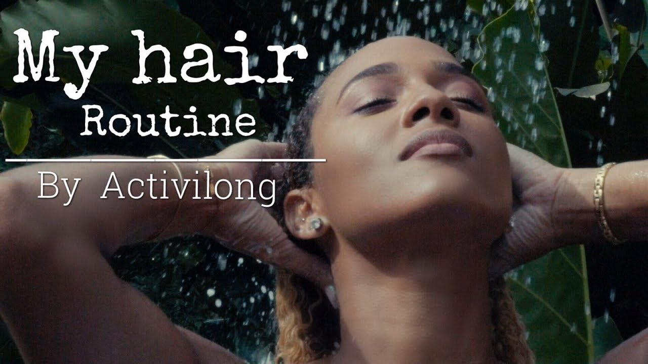 My hair routine by Activilong... !!!