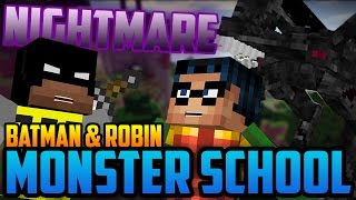 Minecraft Monster School: Nightmare Vs Batman and Robin!