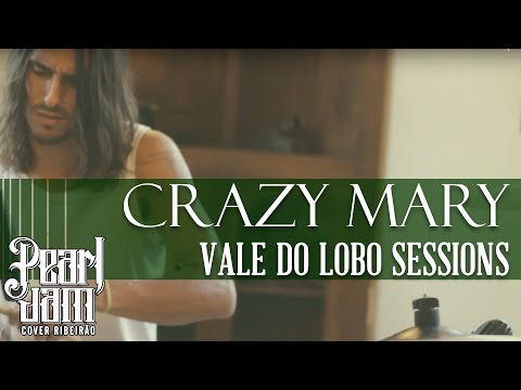 06 - Crazy Mary - (Live Sessions - Vale do Lobo) Pearl Jam Cover Ribeirão HD
