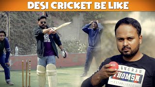 Desi Cricket Be Like | Comedy Sketch | The Idiotz