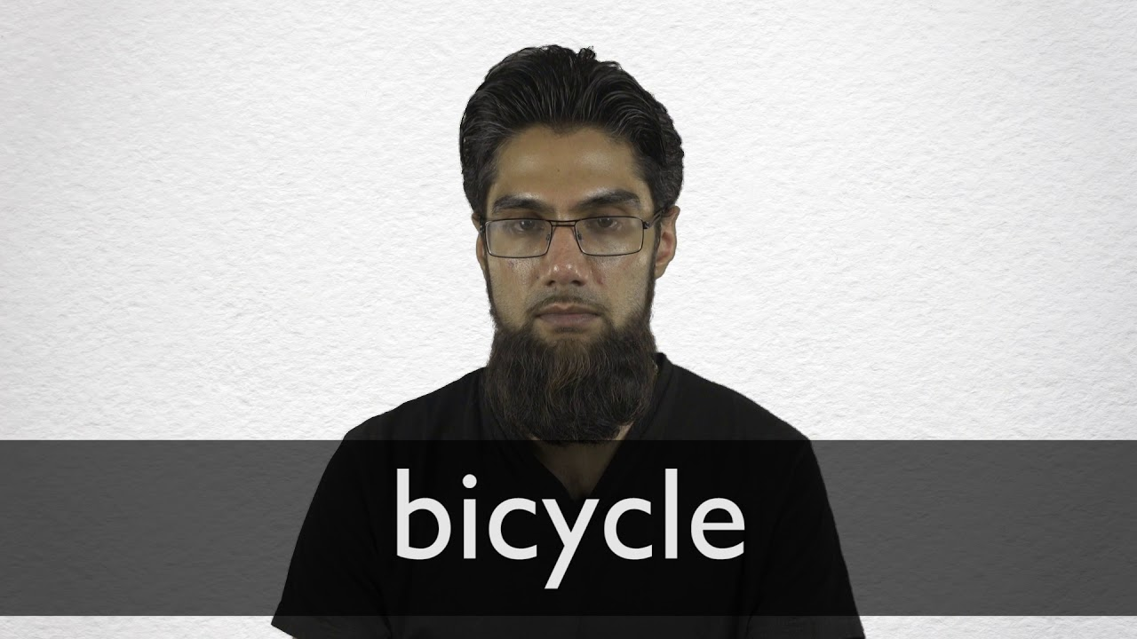 How to pronounce BICYCLE in British English