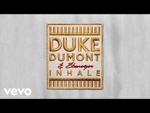 Duke Dumont, Ebenezer - Inhale (MXXWLL Remix)