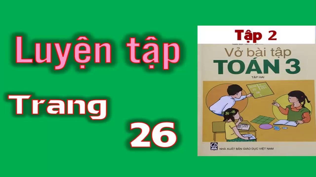Vở Bài Tập Toán 3 tập 2 Trang 26 – bài 107 Luyện tập